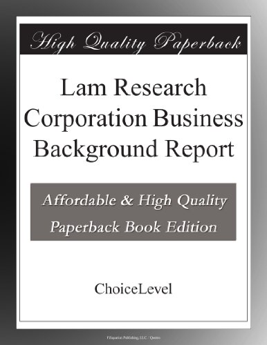 Lam Research Corporation Business Background Report