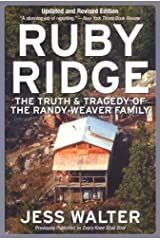Ruby Ridge: The Truth and Tragedy of the Randy Weaver Family Kindle Edition