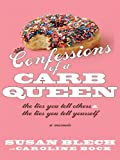 Confessions of a Carb Queen, Susan Blech, 1410407209