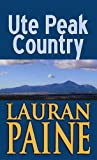 Ute Peak Country, Lauran Paine, 1611734797