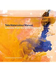 Tate Watercolor Manual: Lessons from the Great Masters