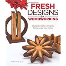 Fresh Designs for Woodworking: Stylish Scroll Saw Projects to Decorate Your Home