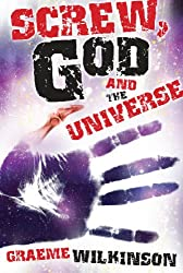 Screw, God and the Universe