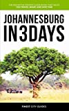 Johannesburg in 3 Days: The Definitive Tourist Guide Book That Helps You Travel Smart and Save Time