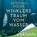 Winklers Traum vom Wasser Hörbuch von Anthony Doerr Gesprochen von: Frank Arnold