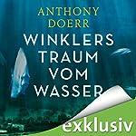 Winklers Traum vom Wasser | Anthony Doerr