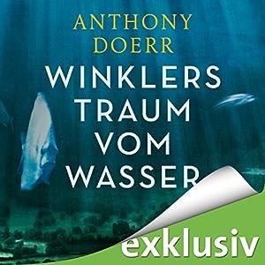 Winklers Traum vom Wasser Hörbuch
