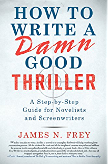 Writing Thrillers: The Writers Guide to Crafting Tales of Suspense