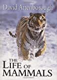 The Life of Mammals, David Attenborough, 0691113246