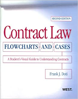 Contract Law, Flowcharts and Cases, A Student's Visual Guide to Understanding Contracts, 2nd Edition