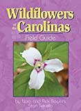 Wildflowers of the Carolinas Field Guide (Wildflower Identification Guides)
