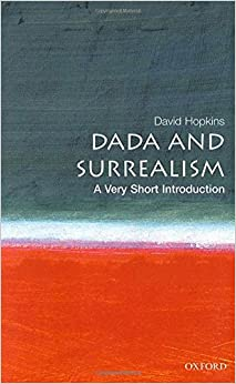 Book Dada and Surrealism: A Very Short Introduction (Very Short Introductions)