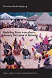 Resisting State Iconoclasm among the Loma of Guinea, Hojbjerg, Christian Kordt, 1594602182