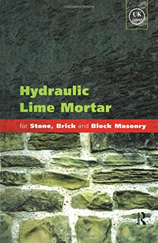 Hydraulic Lime Mortar for Stone, Brick and Block Masonry: A Best Practice Guide por Geoffrey Allen