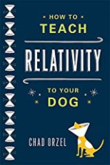 How to Teach Relativity to Your Dog Paperback