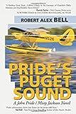 Pride?s Puget Sound, Robert Alex Bell, 1475982925