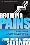 img - for Growing Pains: How to Overcome Life's Earliest Experiences to Become All God Wants You to Be (Transformation) book / textbook / text book