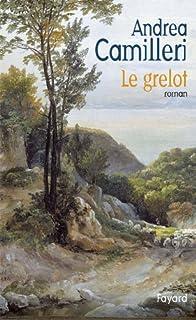 Le grelot : roman, Camilleri, Andrea