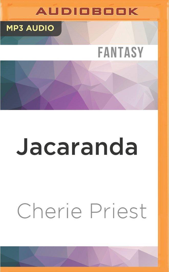Download Jacaranda: A Novella of the Clockwork Century PDF