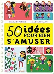 """Afficher """"50 idées pour bien s'amuser"""""""