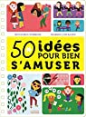 50 idées pour bien s'amuser par Perrier