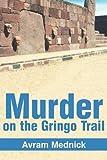 Murder on the Gringo Trail, Avram Mednick, 0595275141