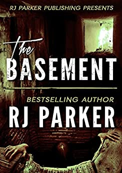The Basement: True Story of Serial Killer Gary Heidnik by [Parker, RJ]