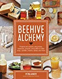 beehive alchemy projects and recipes using honey beeswax propolis and pollen to make soap candles creams salves and more