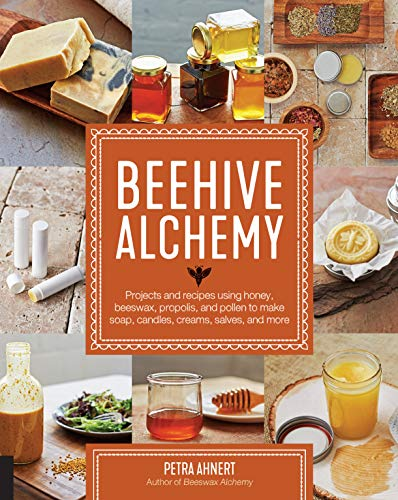 Beehive Alchemy: Projects and recipes using honey, beeswax, propolis, and pollen to make soap, candles, creams, salves, and more (From Wax To Crayon)