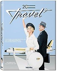 20th Century Travel: 100 Years Of Globe-Trotting Ads