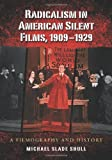 img - for Radicalism in American Silent Films, 1909-1929: A Filmography and History book / textbook / text book