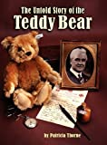 The Untold Story of the Teddy Bear, Patricia Thorne, 1457513242