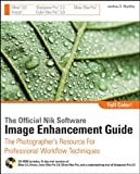 The Official Nik Software Image Enhancement Guide, Janice Wendt and Tony Corbell, 0470287632
