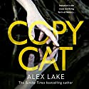 Copycat Audiobook by Alex Lake Narrated by Karen Cass