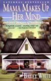 Mama Makes up Her Mind, Bailey White, 0679751602