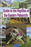Guide to the Reptiles of the Eastern Palearctic, Nikolai Szczerbak, 1575240041