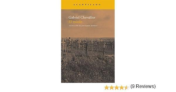 El miedo (Narrativa del Acantilado): Amazon.es: Chevallier, Gabriel, Monreal Salvador, José Ramón: Libros