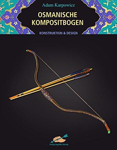 Osmanische Kompositbogen  Konstruktion Und Design