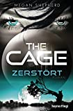The Cage - Zerstört: Roman (The Cage-Serie, Band 3)