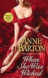 When She Was Wicked, Anne Barton, 1455513326