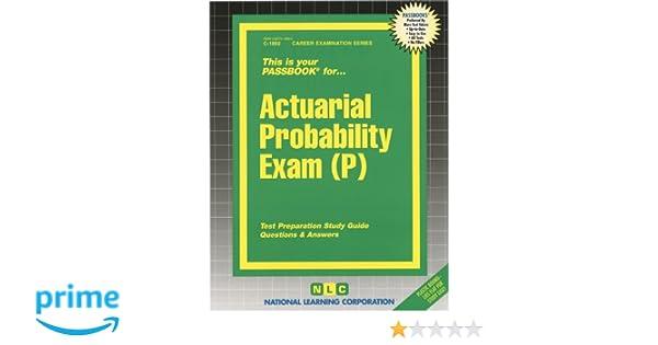 Actuarial Probability Exam (P) (Passbooks): Passbooks