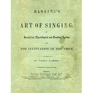 Bassini's Art of Singing (Classic Collector's Series in Singing)