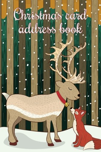 Christmas card address book: An address book and tracker for the Christmas cards you send and receive - Reindeer and fox cover (Christmas notebooks)