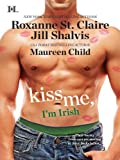 Kiss Me, I'm Irish: The Sins of His Past\Tangling with Ty\Whatever Reilly Wants... (Hqn)