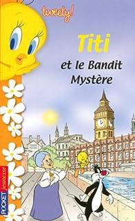 Tweety !, Tome 5 : Titi et le Bandit Mystère par Sid Jacobson
