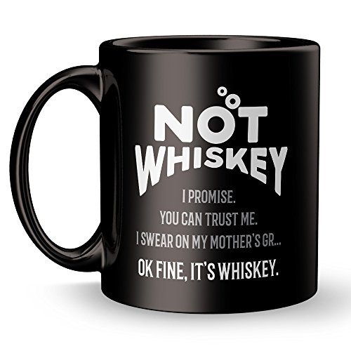 This is Not Whiskey Coffee Mug - Super Cool Funny and Inspirational Gifts 11 oz ounce Black Ceramic Tea Cup - Ultimate Travel Gear Novelty Present Sweets Holder - Best Joke Fun Sarcasm