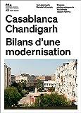 Casablanca Chandigarh: Bilans d'une modernisation, Tom Avermaete, Maristella Casciato, 3906027392