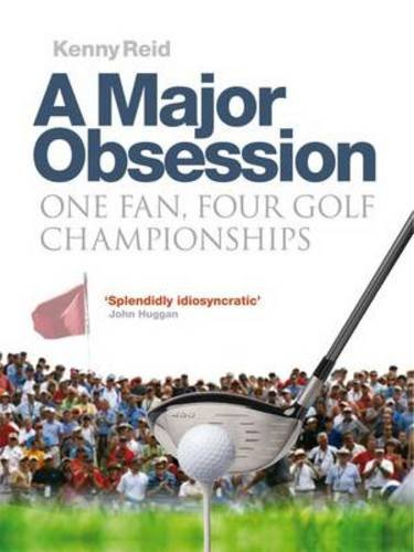 A Major Obsession: One Fan, Four Golf Championships pdf