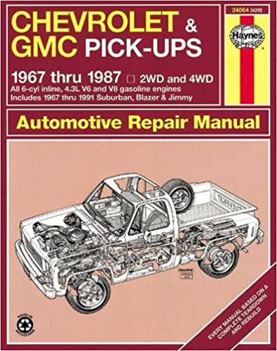 Chevy & GMC 4 3L V6 & V8 Pick-ups (67-87) & Suburban, Blazer & Jimmy  (67-91) Haynes Repair Manual (Does not include info on diesel engine or GMC  305
