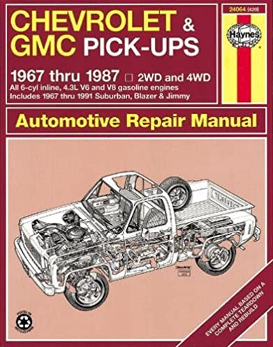 chevrolet gmc pick ups 1967 thru 1987 haynes repair manual rh amazon com Old GMC Trucks Old GMC Trucks